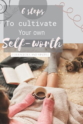 6-steps-to-cultivate-your-self-worth