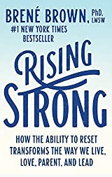 Rising Strong book by Brene' Brown Ph.D.