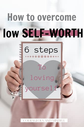 how-to-vercome-low-self-worth-6-steps-to-loving-yourself