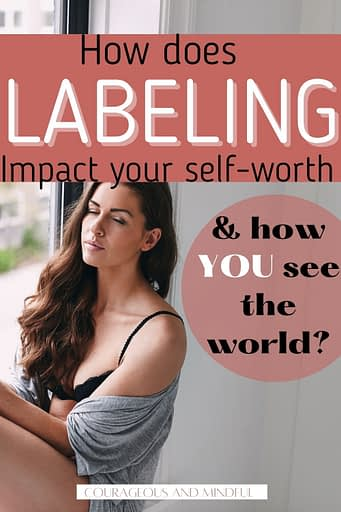 how-does-labeling-impact-your-self-worth