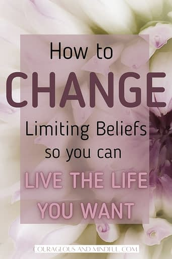 how-to-change-limiting-beliefs-so-you-can-live-the-life-you-want