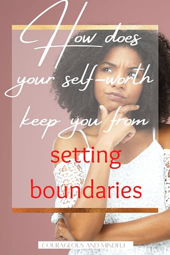 how-does-your-self-worth-keep-you-from-setting-boundaries