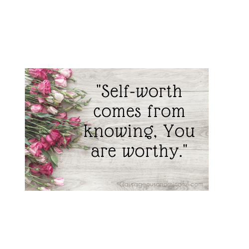 """Quote """"Self-worth comes from knowing, you are worthy."""""""