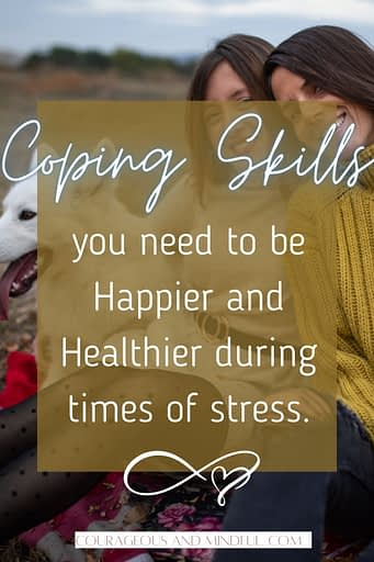 coping-skills-you-need-to-be-happier-and-healthier-during-times-of-stress