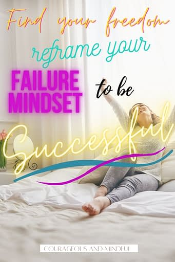 find-your-freedome-reframe-your-failure-mindset-to-be-successful