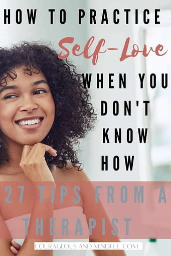 How to practice self love when you don't know how - 27 tips from a therapist