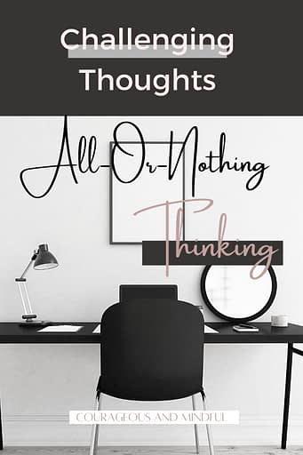 challenging-thoughts-all-or-nothing-thinking