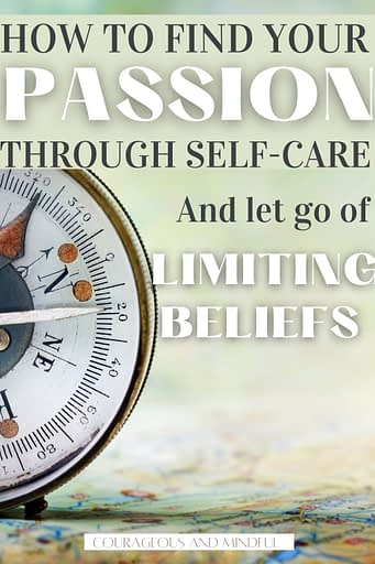 how-to-find-your-passion-through-self-care-and-let-go-of-limiting-beliefs