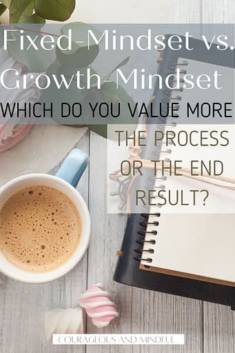Fixed mindset vs. growth mindset and which do you value more?