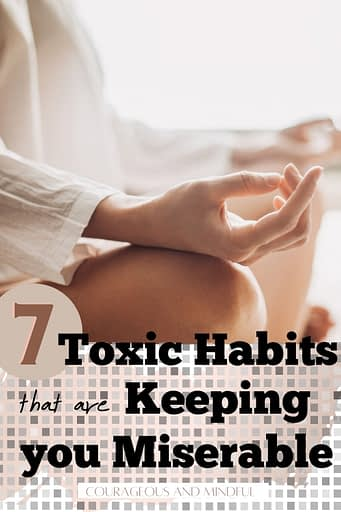 7-toxic-habits-that-are-keeping-you-miserable