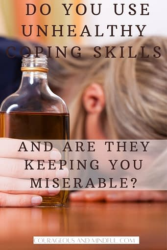 do-you-use-unhealthy-coping-skills-and-are-they-keeping-you-miserable