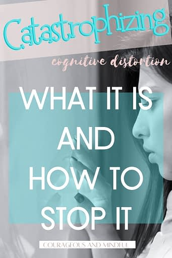 catastrophizing-cognitive-distortion-and-how-to-stop-it